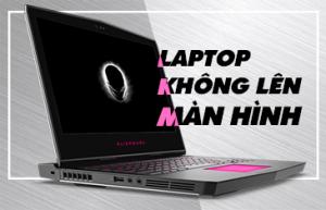 Sửa laptop không lên hình