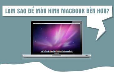 Bảo dưỡng màn hình macbook