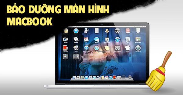 Bảo dưỡng màn hình macbook uy tín chất lượng
